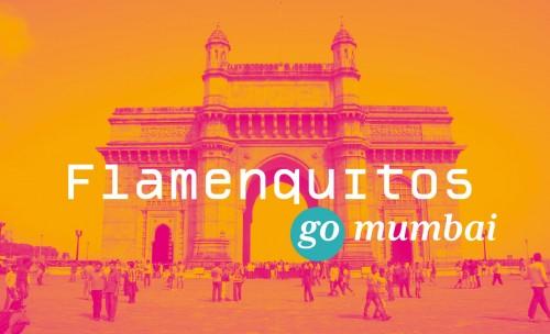Flamenquitos go Mumbai